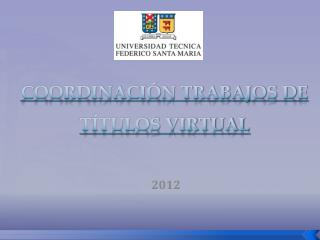 COORDINACIÓN TRABAJOS DE TÍTULOS VIRTUAL