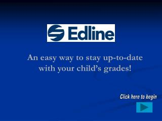 An easy way to stay up-to-date with your child's grades!