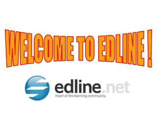 WELCOME TO EDLINE !