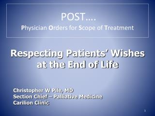 POST…. P hysician  O rders for  S cope of  T reatment