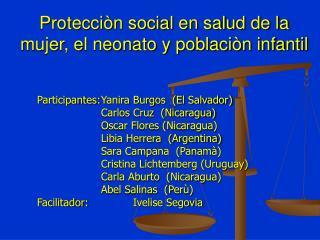 Protecciòn social en salud de la mujer, el neonato y poblaciòn infantil