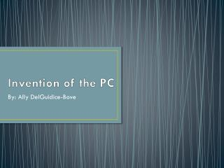 Invention of the PC