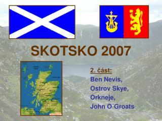 SKOTSKO 2007