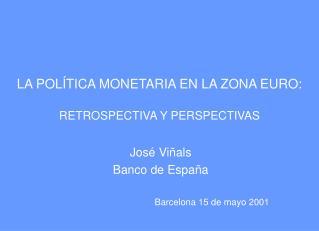 LA POLÍTICA MONETARIA EN LA ZONA EURO: RETROSPECTIVA Y PERSPECTIVAS