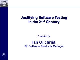 Justifying Software Testing  in the 21st Century