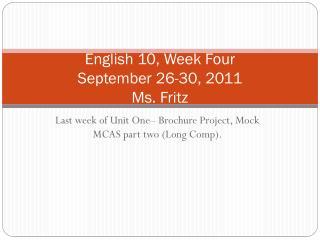 English 10, Week Four  September 26-30, 2011 Ms. Fritz