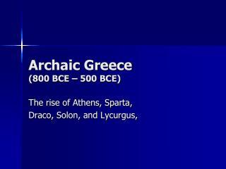 Archaic Greece (800 BCE – 500 BCE)