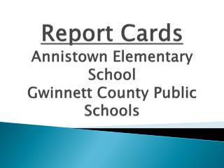 Report Cards Annistown  Elementary School Gwinnett County Public Schools