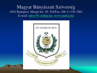 Dr. Zoltay �kos az MBSZ �gyvezet? f?titk�ra, az EU B�ny�szati �gazati P�rbesz�d Bizotts�g