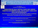 I Encuentro Internacional Virtual 2009 de Educaci n e Investigaci n en Ciencias Morfol gicas. C rdoba, Argentina