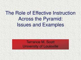 The Role of Effective Instruction Across the Pyramid:  Issues and Examples