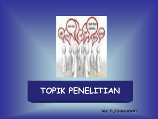 TOPIK PENELITIAN