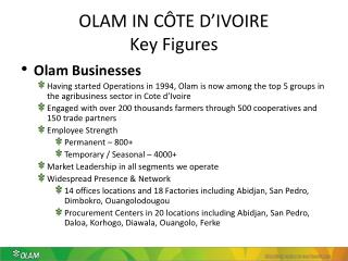 OLAM IN C�TE D�IVOIRE Key Figures