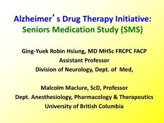 Alzheimer ' s Drug Therapy Initiative:  Seniors Medication Study (SMS)