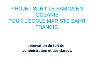 PROJET SUR l'ILE SAMOA EN OCEANIE  POUR L'ECOLE MARISTE SAINT FRANCIS.