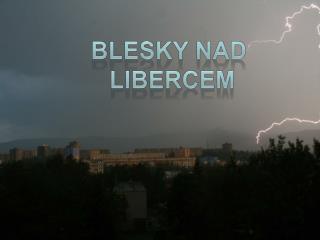 …  Blesky nad Libercem