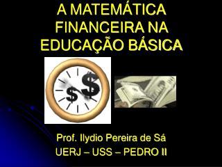 A MATEM TICA FINANCEIRA NA EDUCA  O B SICA