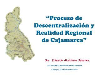 """""""Proceso de Descentralización y Realidad Regional de Cajamarca"""""""
