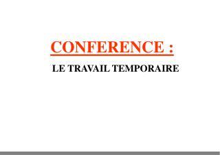 CONFERENCE :  LE TRAVAIL TEMPORAIRE