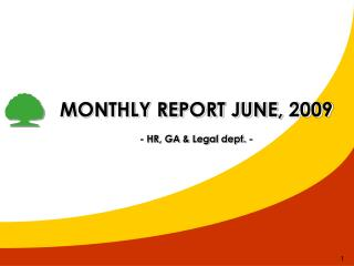 MONTHLY REPORT JUNE, 2009 - HR, GA & Legal dept. -