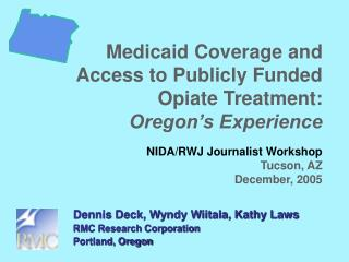 Medicaid Coverage and Access to Publicly Funded Opiate Treatment: Oregon s Experience  NIDA