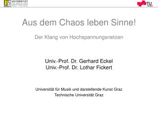Univ.-Prof. Dr. Gerhard Eckel Univ.-Prof. Dr. Lothar Fickert