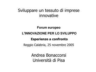 Sviluppare un tessuto di imprese innovative Forum europeo L ' INNOVAZIONE PER LO SVILUPPO