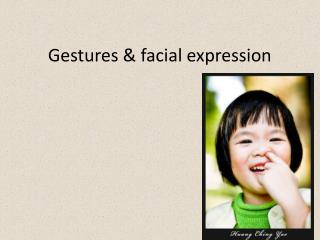 Gestures & facial expression