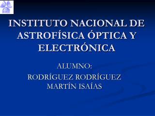 INSTITUTO NACIONAL DE ASTROF�SICA �PTICA Y ELECTR�NICA