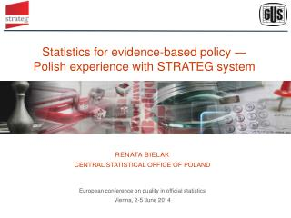 Statistics for evidence-based policy  ? Polish experience with STRATEG system