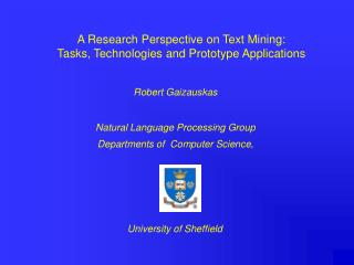 A Research Perspective on Text Mining:  Tasks, Technologies and Prototype Applications
