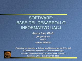 SOFTWARE:  BASE DEL DESARROLLO INFORMATIVO UACJ