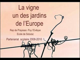 La vigne  un des jardins  de l�Europe