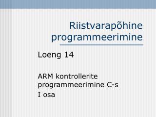 Riistvarap�hine programmeerimine