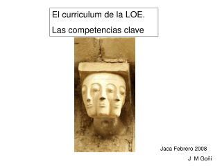 El curriculum de la LOE.  Las competencias clave