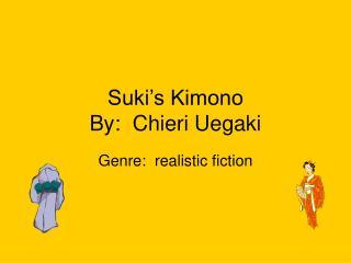 Suki's Kimono By:  Chieri Uegaki