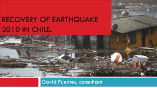 Recovery  of  earthquake  2010 in chile.