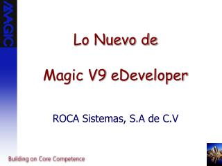 Lo Nuevo de  Magic V9 eDeveloper