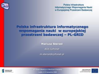Mariusz Sterzel ACK Cyfronet m.sterzel@cyfronet.pl