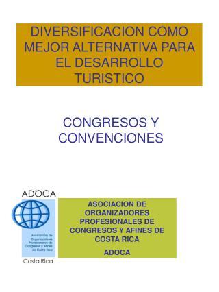 DIVERSIFICACION COMO MEJOR ALTERNATIVA PARA EL DESARROLLO TURISTICO