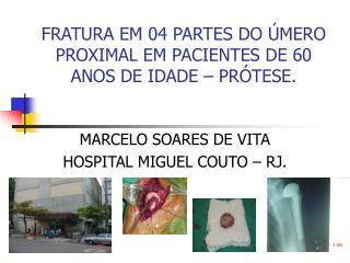 FRATURA EM 04 PARTES DO ÚMERO PROXIMAL EM PACIENTES DE 60 ANOS DE IDADE – PRÓTESE.