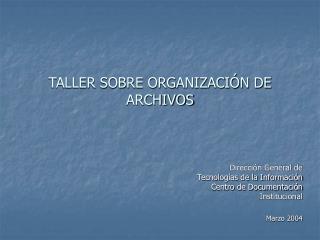 TALLER SOBRE ORGANIZACIÓN DE ARCHIVOS