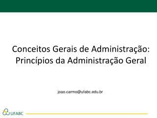 Conceitos Gerais de Administração: Princípios da Administração Geral
