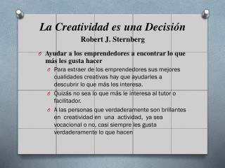 La Creatividad es una Decisión Robert J. Sternberg