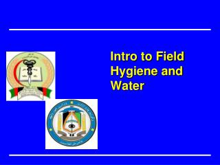 Intro to Field Hygiene and Water