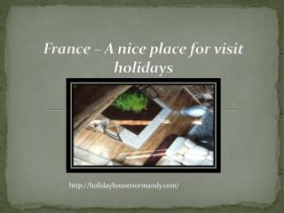 France – A nice place for visit holidays
