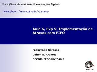 Aula 6, Exp 5: Implementação de Atrasos com FIFO