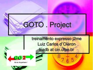 GOTO . Project