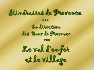 Itinéraires de Provence ***