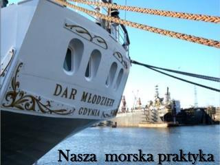 Nasza  morska praktyka